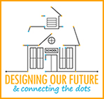 Designing Our Future & Connecting the Dots
